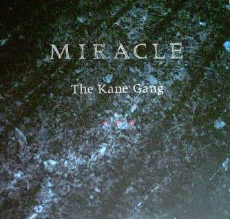 Kane Gang Miracle (UK)