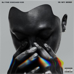 BJ The Chicago Kid_In My Mind