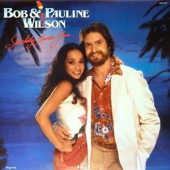 Bob & Pauline Wilson / Somebody Loves You