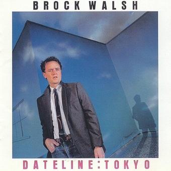 Brock Walsh / Dateline:Tokyo