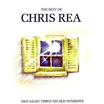 Chris Rea / New Light Through Old Windows