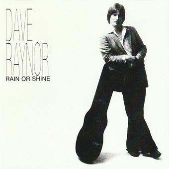 Dave Raynor / Rain Or Shine