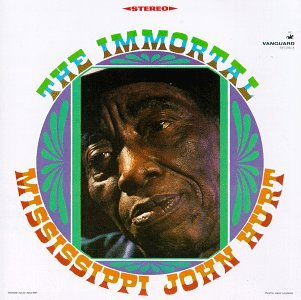 Mississippi John Hurt The Immortal