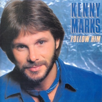 Kenny Marks / Follow Him