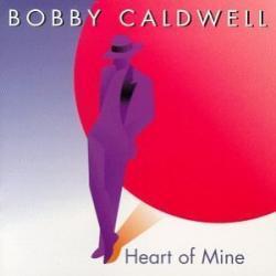 Bobby Caldwell - Heart of Mine1